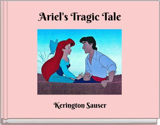 Ariel's Tragic Tale