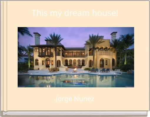 This my dream house!