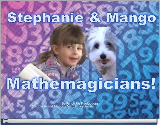 Stephanie and Mango - Mathemagicians!
