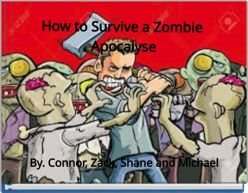 How to Survive a Zombie Apocalyse
