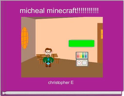 micheal minecraft!!!!!!!!!!!