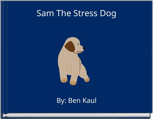 Sam The Stress Dog