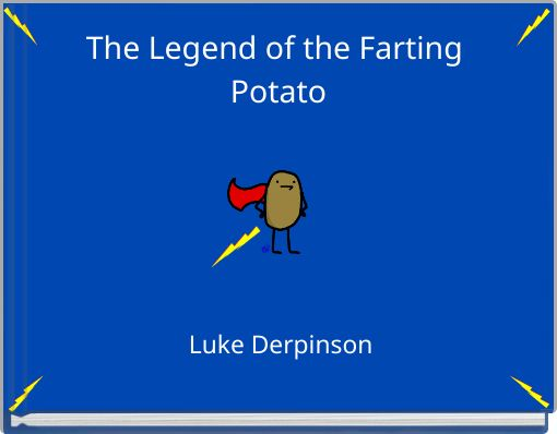 The Legend of the Farting Potato
