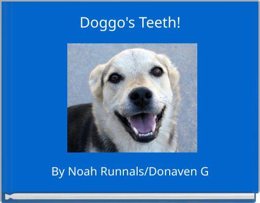 Doggo's Teeth!