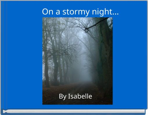 On a stormy night...