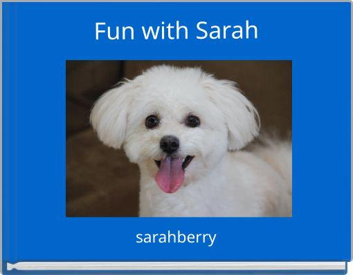 Fun with Sarah