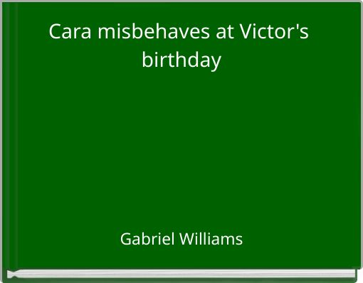 Cara misbehaves at Victor's birthday