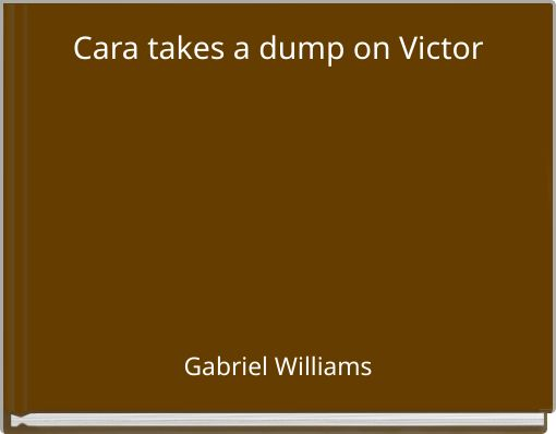 Cara takes a dump on Victor