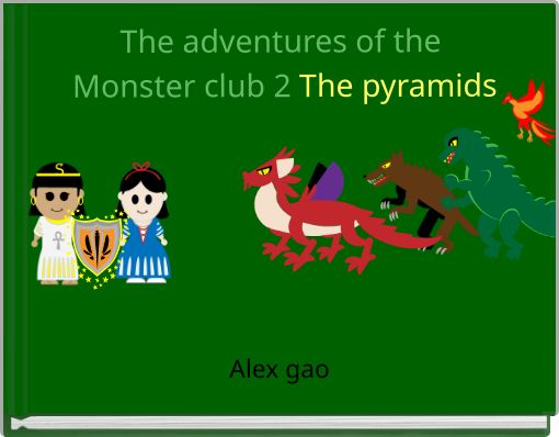 The adventures of the Monster club 2 The pyramids