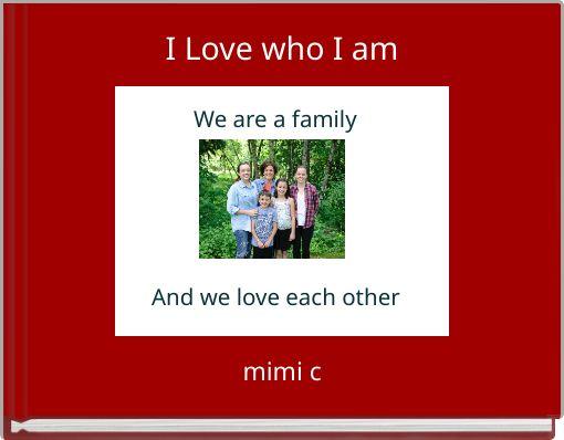 I Love who I am