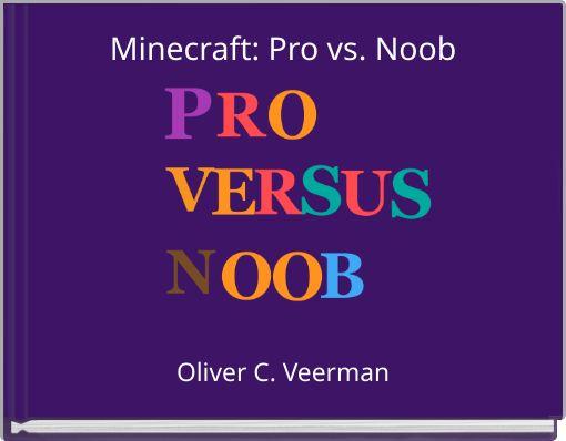 Minecraft: Pro vs. Noob