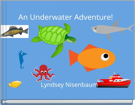 An Underwater Adventure!