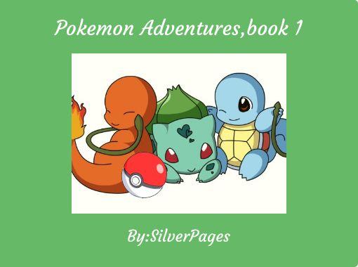 Pokemon Adventures Book 1 Free Stories Online Create Books For Kids Storyjumper