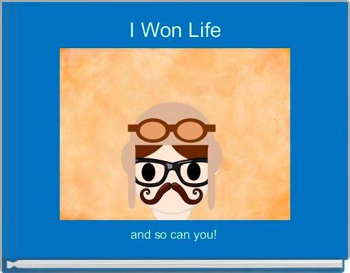 I Won Life