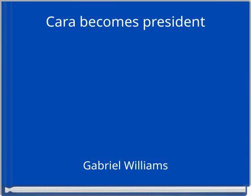 Cara becomes president