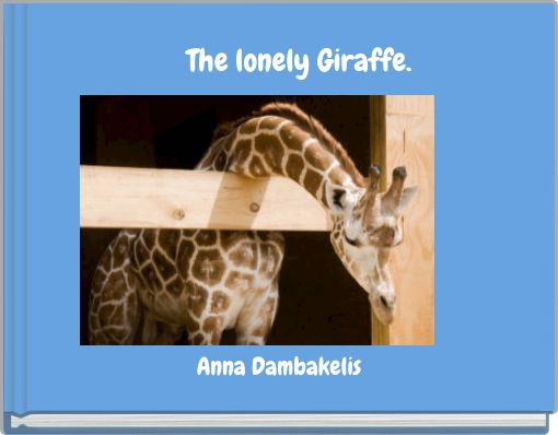 The lonely Giraffe.
