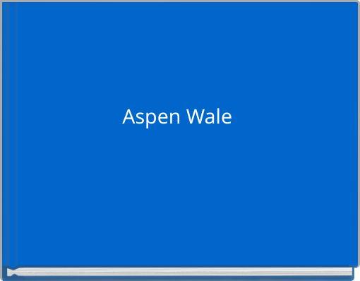 Aspen Wale