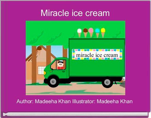 Miracle ice cream