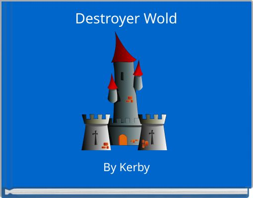 Destroyer Wold