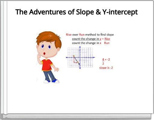 The Adventures of Slope & Y-intercept