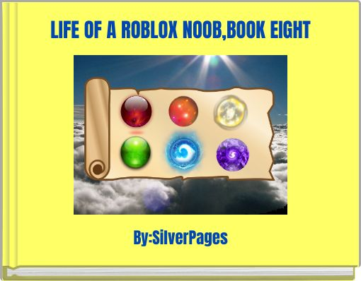 LIFE OF A ROBLOX NOOB,BOOK EIGHT