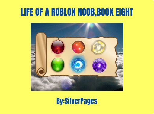 Life Of A Roblox Noob Book Eight Free Stories Online Create
