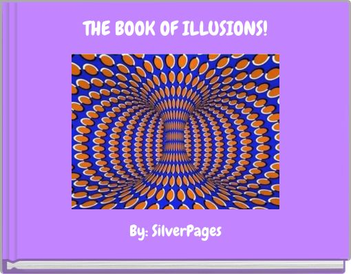 THE BOOK OF ILLUSIONS!