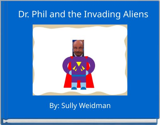 Dr. Phil and the Invading Aliens