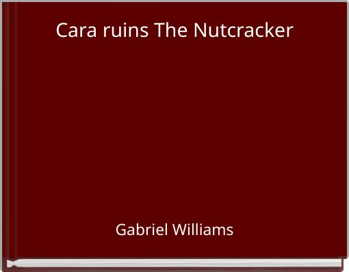 Cara ruins The Nutcracker