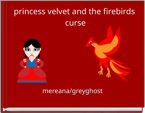princess velvet and the firebirds curse