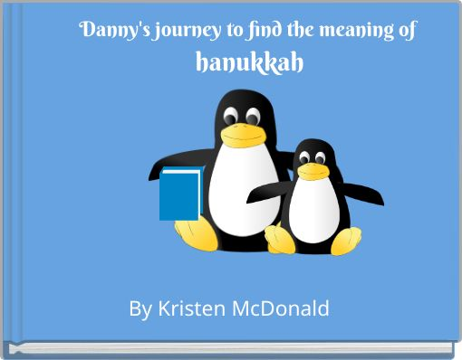 Danny's journey to find the meaning of  hanukkah