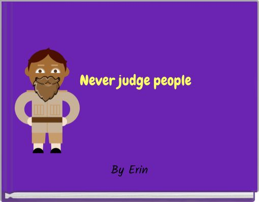 Never judge people