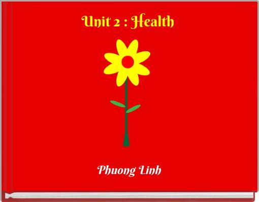 Unit 2 : Health