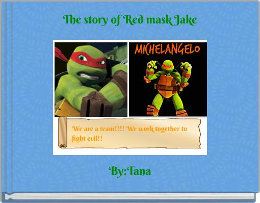 The story of Red mask  Jake