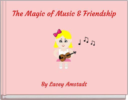 The Magic of Music & Friendship