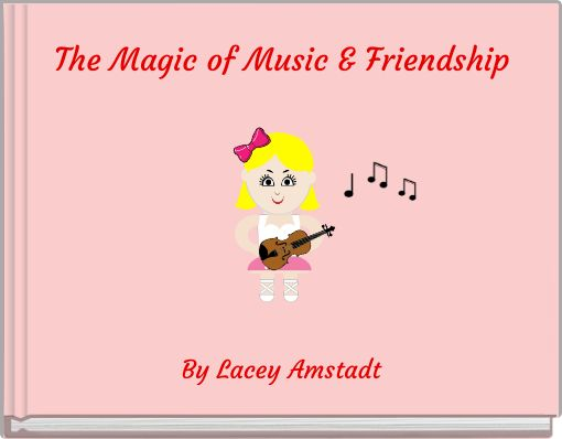 The Magic of Music & Friendship