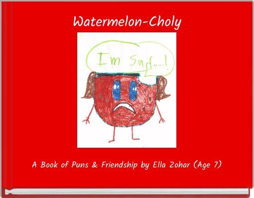 Watermelon-Choly