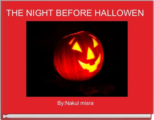 THE NIGHT BEFORE HALLOWEN