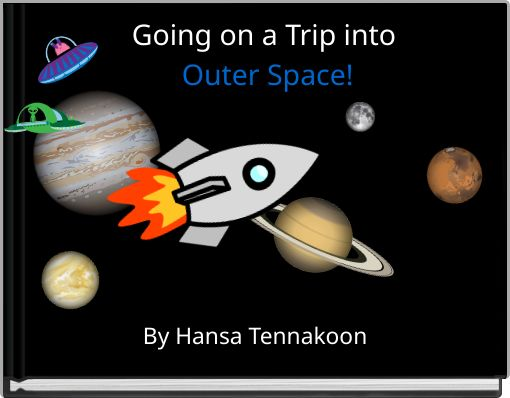 Going on a Trip into Outer Space!