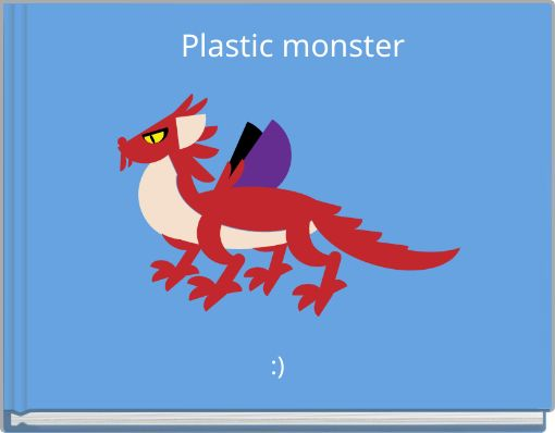 Plastic monster