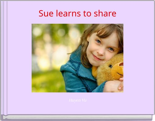 Sue learns to share