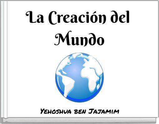 La Creación del Mundo