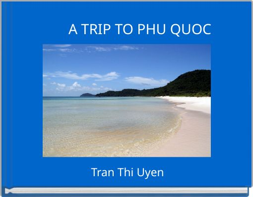 A TRIP TO PHU QUOC