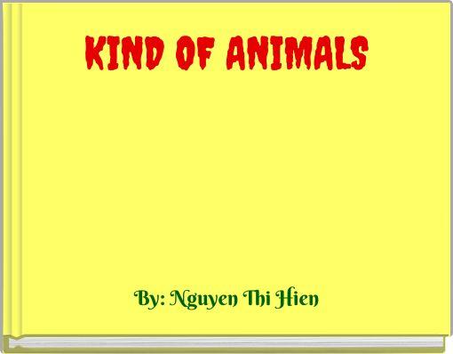 KIND OF ANIMALS