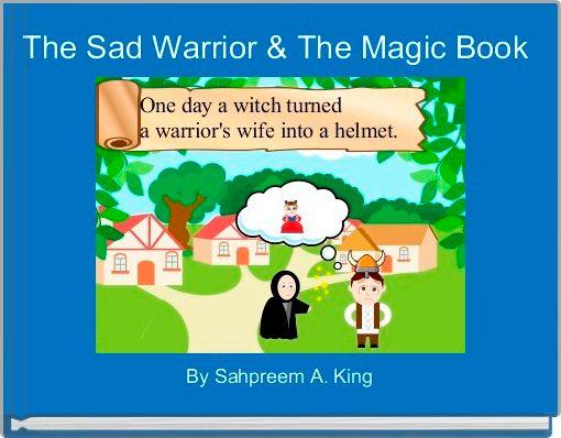 The Sad Warrior & The Magic Book