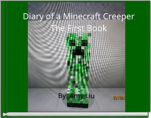 Diary of a Minecraft CreeperThe First Book