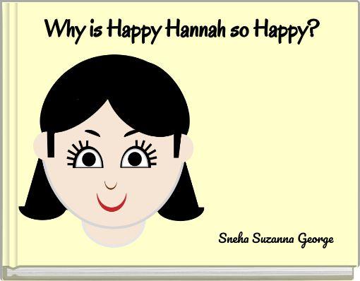 Why is Happy Hannah so Happy?