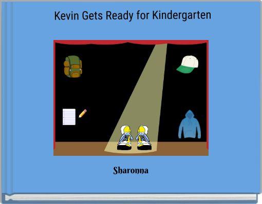Kevin Gets Readyfor Kindergarten