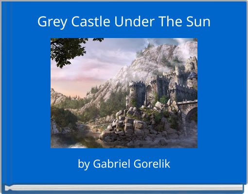 Grey Castle Under The Sun