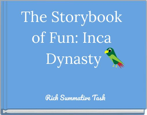 The Storybook of Fun: Inca Dynasty